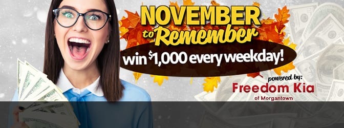 win 1 000 weekdays in november from wvaq and freedom kia of morgantown 102 wvaq the hit music channel morgantown wv freedom kia of morgantown 102 wvaq